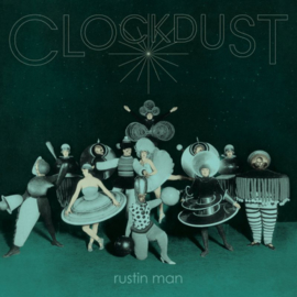 Rustin Man Clockdust LP