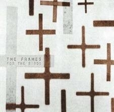 The Frames - For The Birds LP