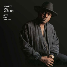 Mighty Sam McClain Give It Up To Love 200g 45rpm 2LP
