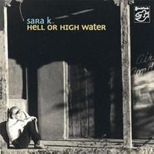 Sarah K. - Hell Or High Water SACD
