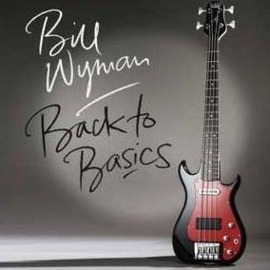 Bill Wyman Back To Basics LP
