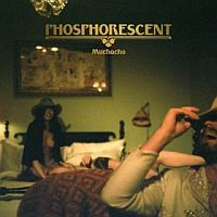 Phosphorescent Muchacho LP