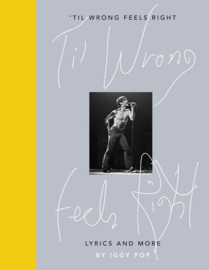 Iggy Pop Til Wrong Feels Right Gebonden Boek