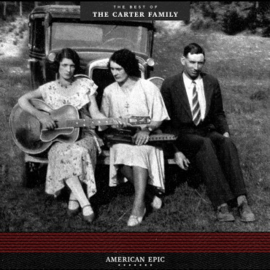 "The Carter Family - American Epic: The Best of The Carter Family (12"" Black Vinyl)"
