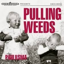 Paulusma - Pulling Weeds LP + CD