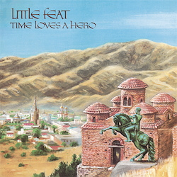 Little Feat: Time Loves A Hero LP