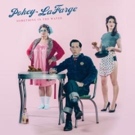 Pokey Lafarge Something In The Water LP