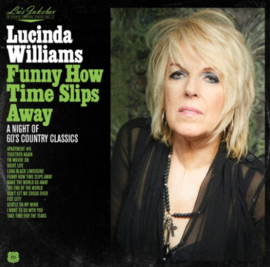 Lucinda Williams Funny How Time Slips Away: A Night Of 60'S Country Classics LP