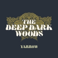 Deep Dark Woods Yarrow LP