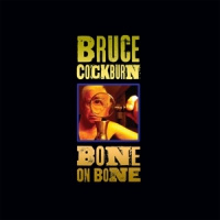 Bruce Cockburn Bone On Bone LP