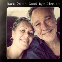 Mark Olson - Good-Bye Lizelle LP + CD