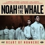Noah And The Whale - Heart Of Nowhere LP