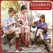 Puss N Boots - No Fools No Fun LP