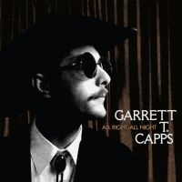 Garrett T. Capps All Right, All Night LP