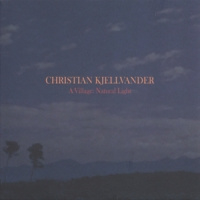 Christian Kjellvander Village:natural Light -lp+cd-