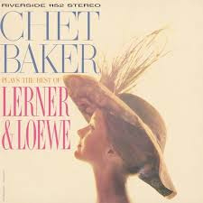Chet Baker Chet Baker Plays The Best Of Lerner & Lowe 180g LP