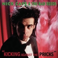 Nick Cave & the Bad Seeds Kicking Against the Pricks LP