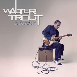 Walter Trout - Blues For The Modern Daze 2LP