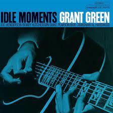 Grant Green Idle Moments LP