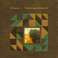 Villagers Sunday Walker Ep LP