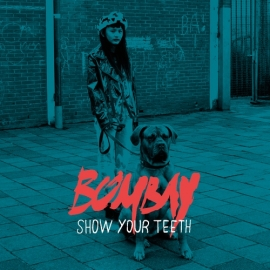 Bombay Show Your Teeth LP + CD