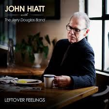 John Hiatt With The Jerry Douglas Band Leftover Feelings LP - Blue Marble Vinyl-