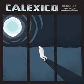 Calexico - Edge Of The Sun LP