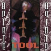 Tool Opiate LP