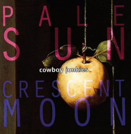 Cowboy Junkies Pale Sun Crescent Moon 2LP