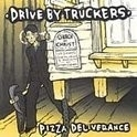 Drive By Truckers - Pizza Deliverance 2LP