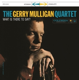 Gerry Mulligan Quartet  - What Is There To Say LP