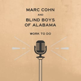 Marc Cohn & Blind Boys Of Alabama - Work To Do LP