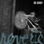 Joe Henry - Reverie LP + CD