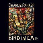 Charlie Parker Bird In LA 4LP