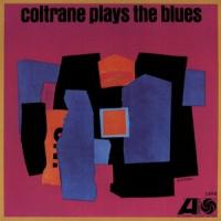 John Coltrane Coltrane Plays The Blues LP -mono remaster-