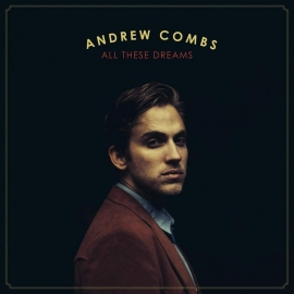 Andrew Combs - All These Dreams LP