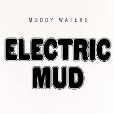 Muddy Waters Electric Mud LP
