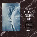 Art Of Noise Who's Afraid Of The Art Of Noise? / …Goodbye? 2LP