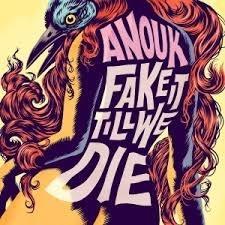 Anouk Fake It Till We Die LP