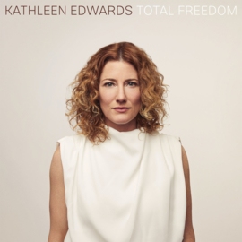 Kathleen Edwards Total Freedom LP