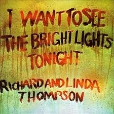 Richard Thomson &  Linda Thompson - I Want To See The Bright Light Tonight HQ LP