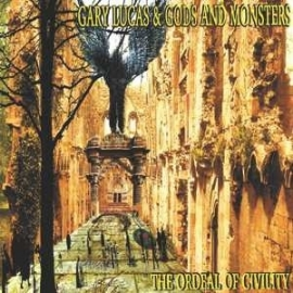 Gary Lucas - Ordeal Of Civility LP