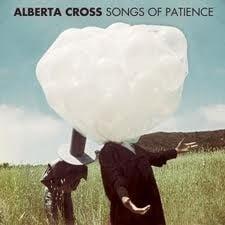 Alberta Cross - Songs Of Patience LP -Luistertrip-