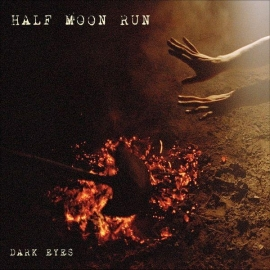 Half Moon Run - Dark Eyes LP