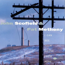 John Scofield & Pat Metheny I Can See Your House From Here LP