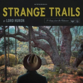 Lord Huron - Strange Trails LP