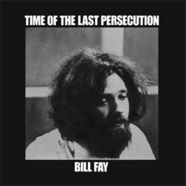Bill Fay - Time Of The Last Persucution LP