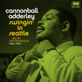 CANNONBALL ADDERLEY Swingin' in Seattle: Live at the Penthouse (1966-1967) 2LP