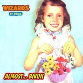 Wizards Of Ooze Almost...bikini -lp+cd-
