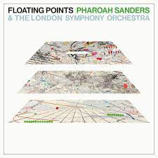 Floating Points / Pharoah Sanders / The London Symphony Orchestra LP